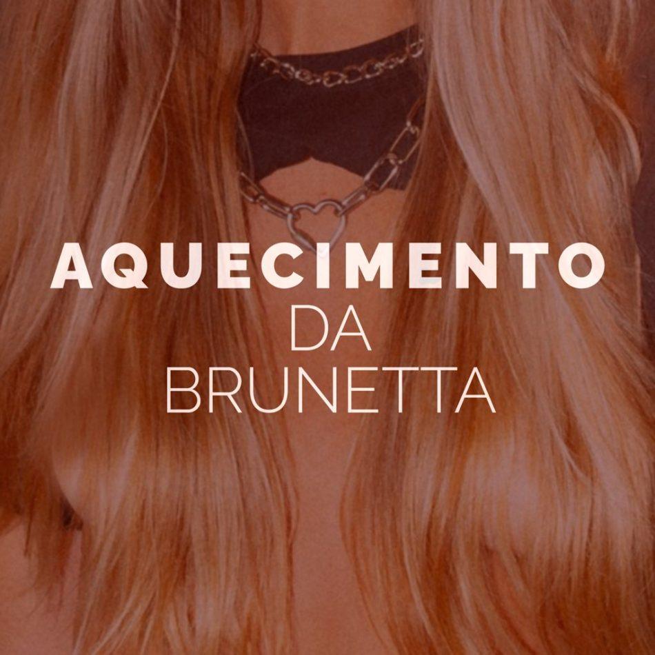Lançamento Camilla Brunetta: Aquecimento da Brunetta