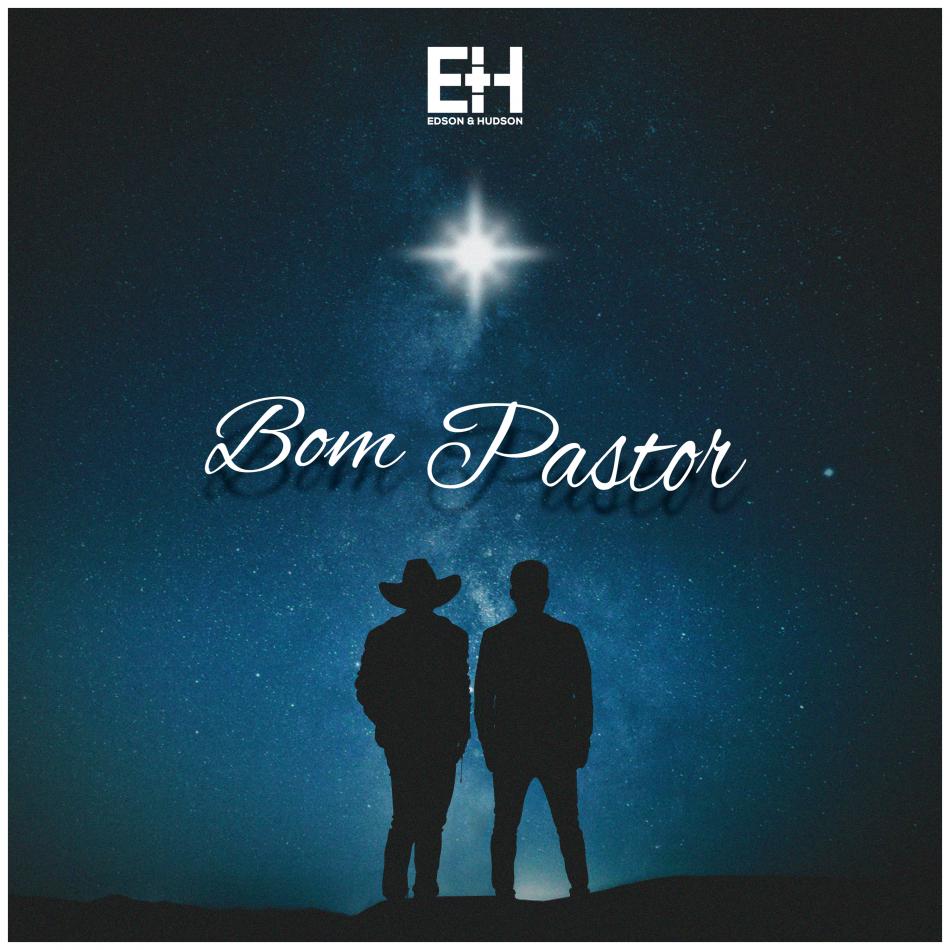 Lançamento Edson e Hudson: Bom Pastor